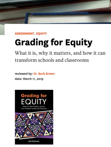 Book Review - Grading for equity: What it is, why it matters, and how it can transform schools and classrooms
